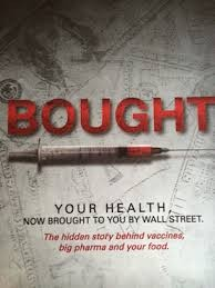 Bought: The Truth Behind Vaccines, Big Pharma & Your Food