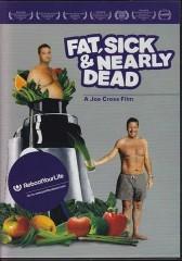 Fat, Sick, & Nearly Dead