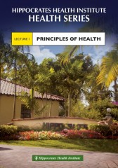 Hippocrates Health Institute - Health Series - Lecture 01
